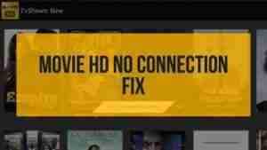 Movie-HD-No-Connection-Fix