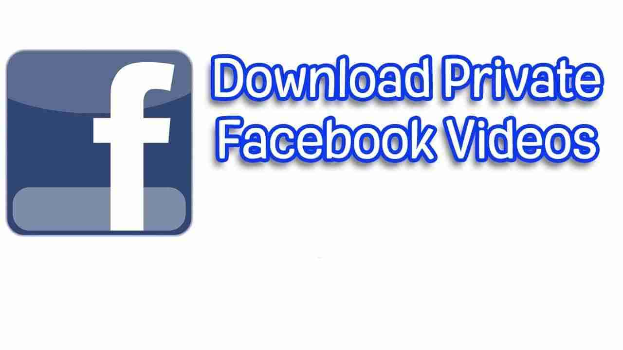 How to Download Private Facebook Videos Online?